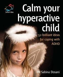 Calm your hyperactive child (52 Brilliant Ideas)