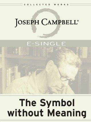 The Symbol without Meaning - Joseph Campbell
