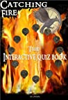 Catching Fire: The Interactive Quiz Book (The Hunger Games Series:)