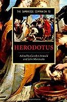 The Cambridge Companion to Herodotus (Cambridge Companions to Literature)