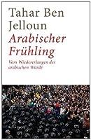 Arabischer Frühling: Vom Wiedererlangen der arabischen Würde (German Edition)