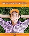 Journal pour gérer mon stress (French Edition)