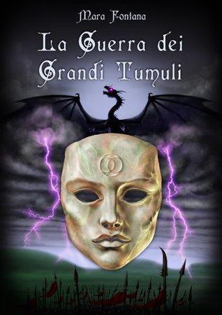 La guerra dei Grandi Tumuli (Nuova Galatia Saga - Primo Volume)