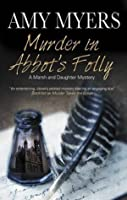 Murder in Abbot's Folly (A Marsh and Daughter Mystery)