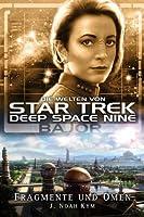 Bajor - Fragmente und Omen (Star Trek - Die Welten von Deep Space Nine, #4)