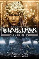 Andor - Paradigma (Star Trek - Die Welten von Deep Space Nine, #2)