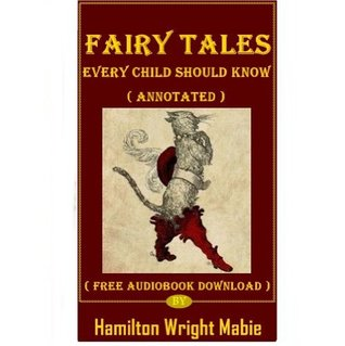 Fairy Tales Every Child Should Know By Hamilton Wright Mabie