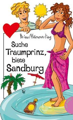 Suche Traumprinz, biete Sandburg, aus der Reihe Freche Mädchen - freche Bücher! (German Edition)