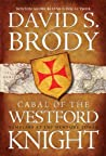 Cabal of The Westford Knight: Templars at the Newport Tower (Templars in America, Book #1)