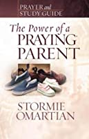 The Power of a Praying® Parent Prayer and Study Guide (Power of Praying)