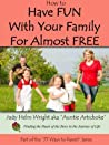 How to Have FUN With Your Family for Almost FREE (77 Ways to Parent Series)