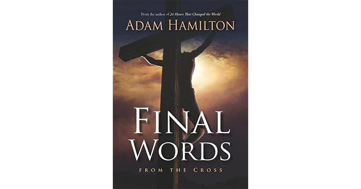 Final words from the cross by adam hamilton fandeluxe Document