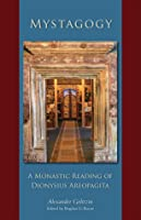 Mystagogy: A Monastic Reading of Dionysius Areopagita