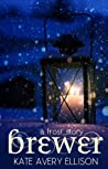 Brewer (The Frost Chronicles #4.1)