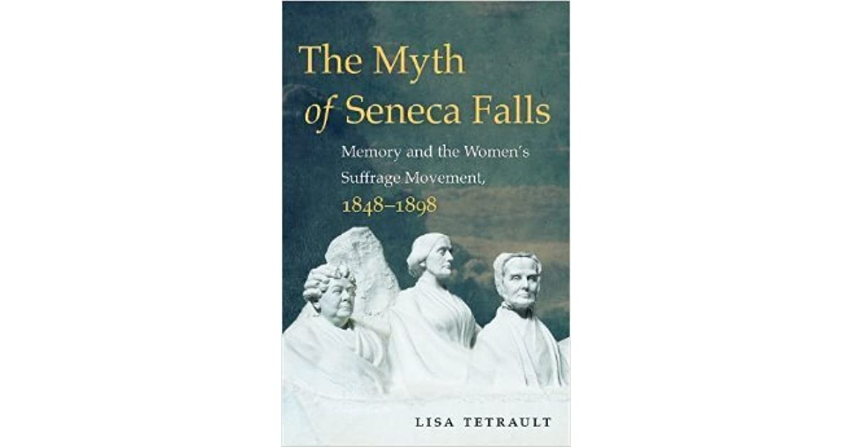 Citaten Seneca Falls : The myth of seneca falls memory and the women s suffrage movement