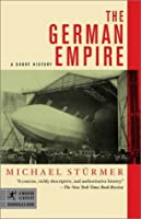 The German Empire: A Short History (Modern Library Chronicles)