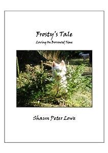 Frosty's Tale: Loving On Borrowed Time