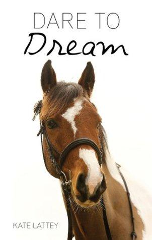 Dare to Dream (Dare to Dream, #1)