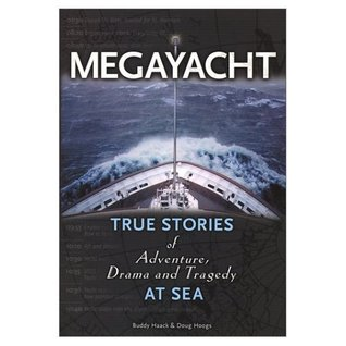 Megayacht True Stories of Adventure, Drama and Tragedy at Sea
