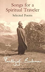 Songs for a Spiritual Traveler: Selected Poems, German-English Edition (The Writings of Frithjof Schuon)