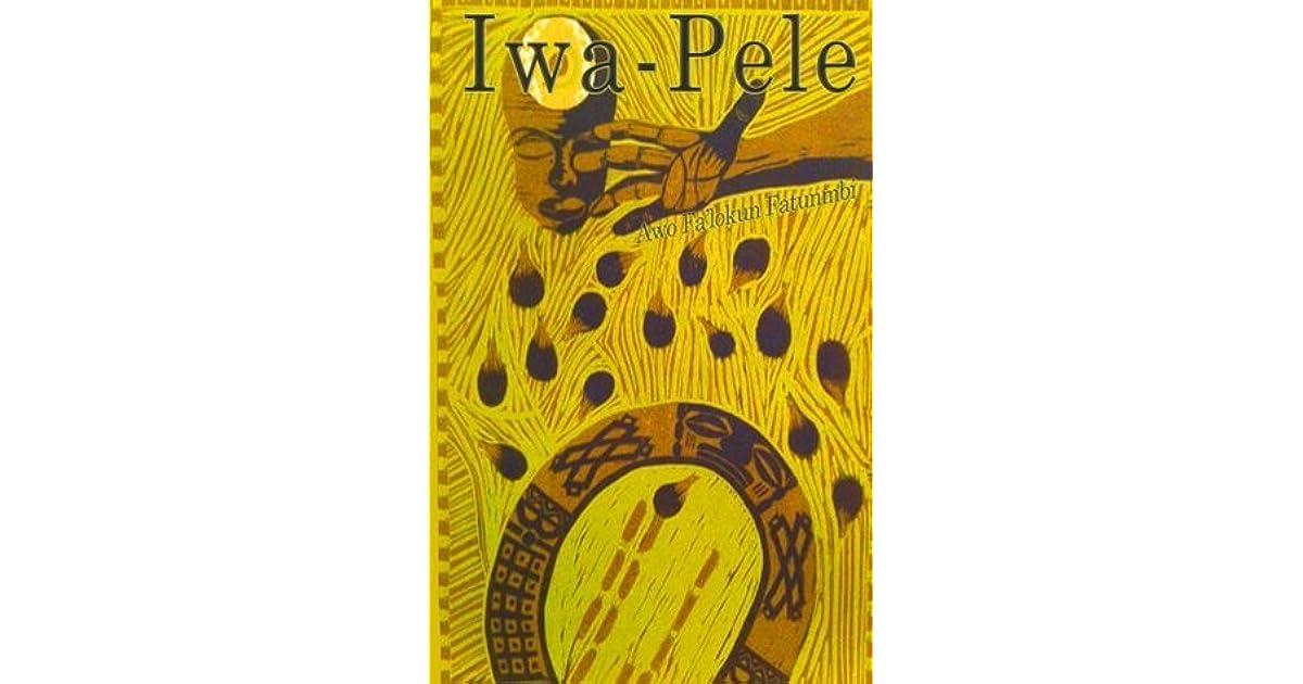 Manual Iwa-Pele (The Metaphysical Foundations of Ifa Book 1)