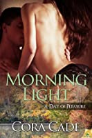 Morning Light (A Day of Pleasure)