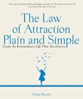 The Law of Attraction, Plain and Simple: Create the Extraordinary Life That You Deserve