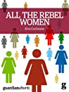 All the Rebel Women: The Rise of the Fourth Wave of Feminism (Guardian Shorts)