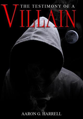 Testimony of A Villain