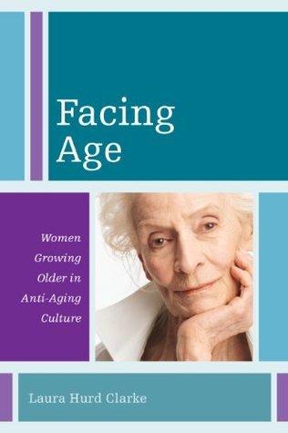 Facing Age Women Growing Older