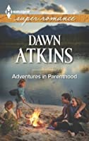 Adventures In Parenthood (Harlequin Superromance)