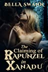 The Claiming of Rapunzel in Xanadu (Twisted Fairy Tales for the Sexually Adventurous, #2)