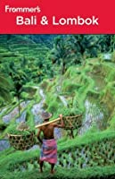 Frommer's Bali and Lombok (Frommer's Complete Guides)