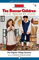 The Pilgrim Village Mystery (The Boxcar Children Special series Book 5)