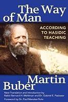 The Way of Man: According to Hasidic Teaching