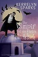 Der Vampir auf dem heißen Blechdach (Love at Stake, #8)