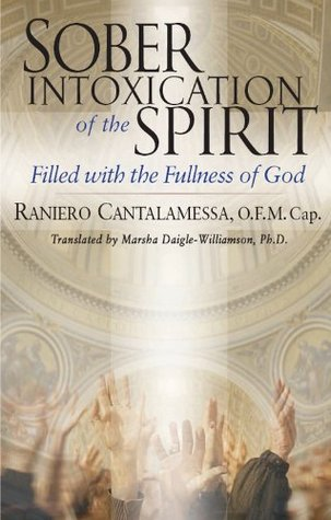 Sober Intoxication of the Spirit: Filled With the Fullness