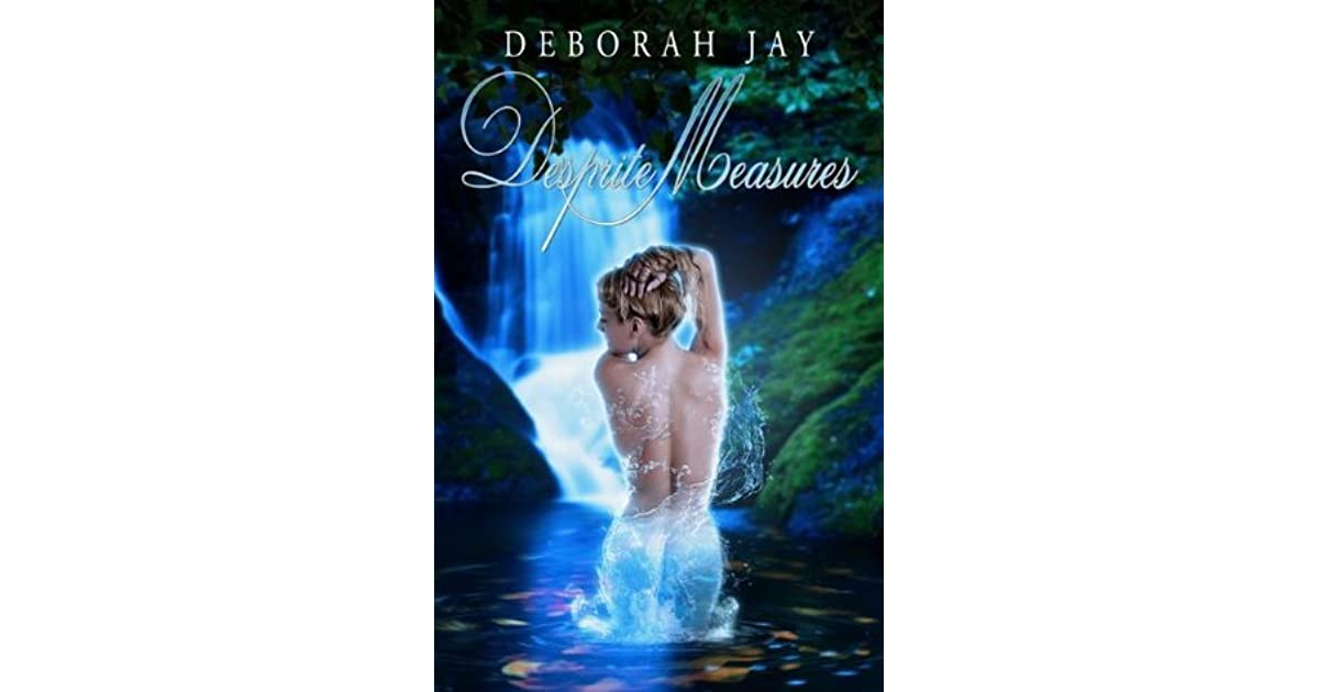 Desprite Measures (Caledonian Sprite, #1) by Deborah Jay