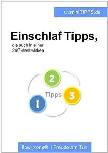 Einschlaf Tipps, die auch in einer 24/7 Welt wirken (123miniTipps) (German Edition)