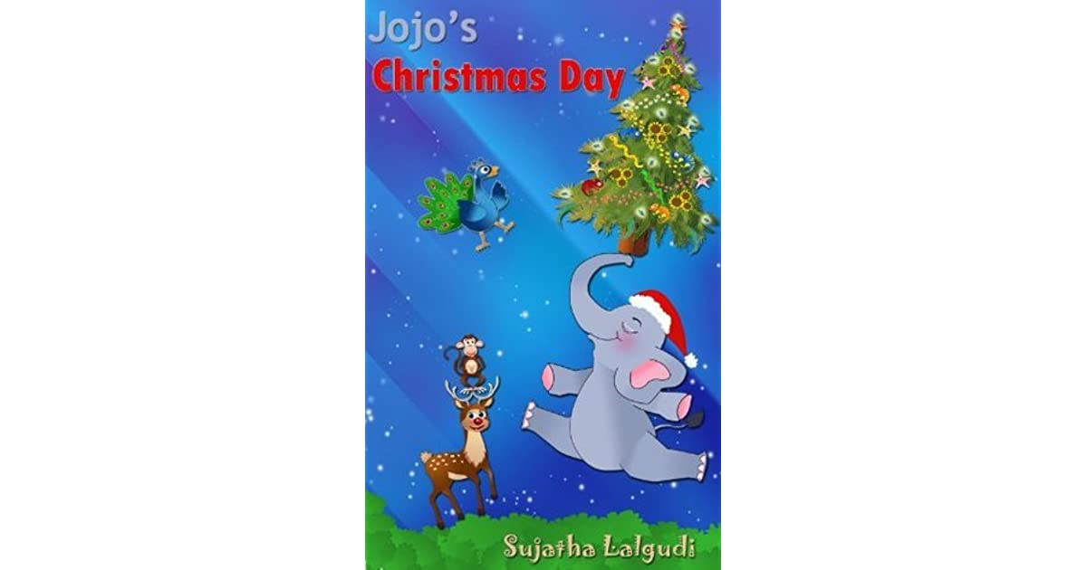Jojo\'s Christmas Day by Sujatha Lalgudi