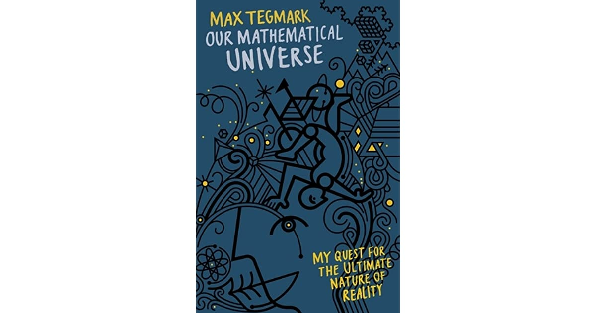Our Mathematical Universe: My Quest for the Ultimate Nature of