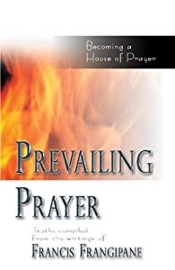 Prevailing Prayer: Becoming a House of Prayer