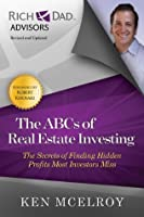 The ABCs of Real Estate Investment: The Secrets of Finding Hidden Profits Most Investors Miss