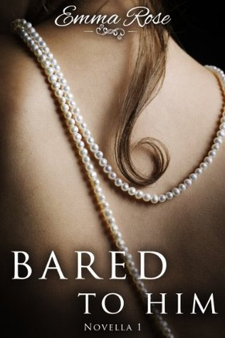 Bared to Him, Book #1
