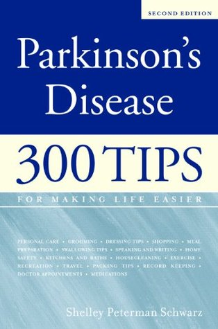 Parkinson's Disease: 300 Tips for Making Life Easier, 2nd Edition
