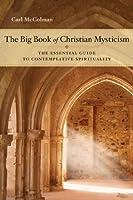 The Big Book of Christian Mysticism: The Essential Guide to Contemplative Spirituality