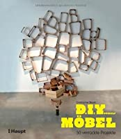 DIY Furniture Do It Yourself Mobel 30 Verruckte Projekte