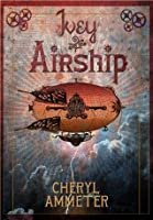 Ivey and the Airship (Aether's Edge)