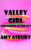 Valley Girl: Childhood in the 80's
