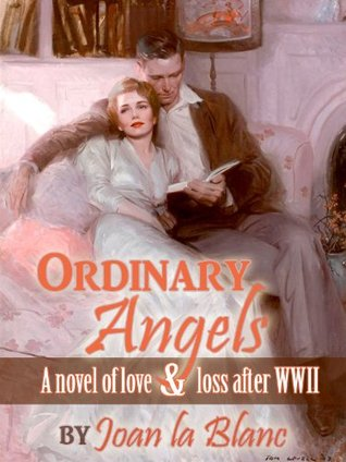 ORDINARY ANGELS: A Novel of Love and Loss after World War Two (The Anna Donovan Novels)